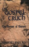 The Gospel Truth: The Heresy of History