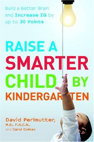 Raise a Smarter Child by Kindergarten by David Perlmutter