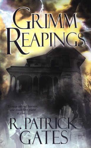 Grimm Reapings by R. Patrick Gates