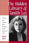 The Hidden Library of Tanith Lee: Themes and Subtexts from Dionysos to the Immortal Gene