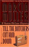 Till the Butchers Cut Him Down by Marcia Muller