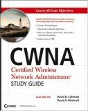 CWNA: Certified Wireless Network Administrator Study Guide [With CDROM]