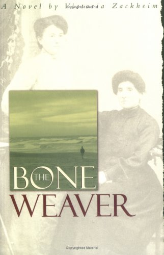 The Bone Weaver by Victoria Zackheim