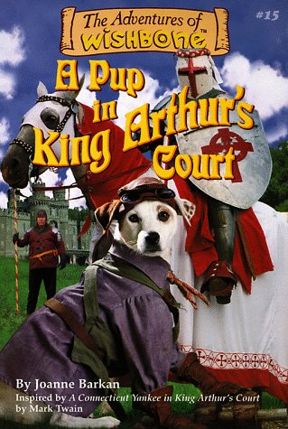 A Pup in King Arthur's Court by Joanne Barkan