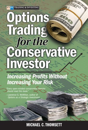 Options Trading for the Conservative Investor by Michael C. Thomsett