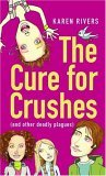 The Cure for Crushes: (and Other Deadly Plagues)