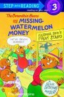 The Berenstain Bears and the Missing Watermelon Money (Step-Into-Reading, Step 3)