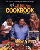 J. R.'s Cookbook: True Ringside Tales, BBQ, and Down-Home Recipes