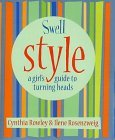 Swell Style:  A Girl's Guide To Turning Heads (Swell Little Books)