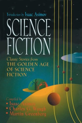 Science Fiction: ClassicStories of the Golden Age of Science Fiction
