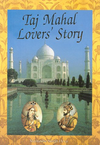Taj Mahal Lovers' Story by Mantoshe Singh Devji