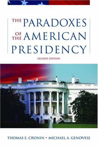 The Paradoxes of the American Presidency by Thomas E. Cronin