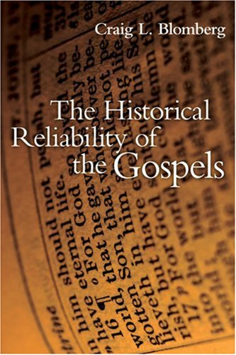 The Historical Reliability of the Gospels by Craig L. Blomberg