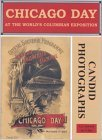 Chicago Day at the World's Columbian Exposition: Illustrated With Candid Photographs
