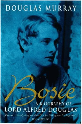 Bosie by Douglas Murray