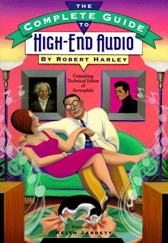 The Complete Guide to High-End Audio by Robert Harley