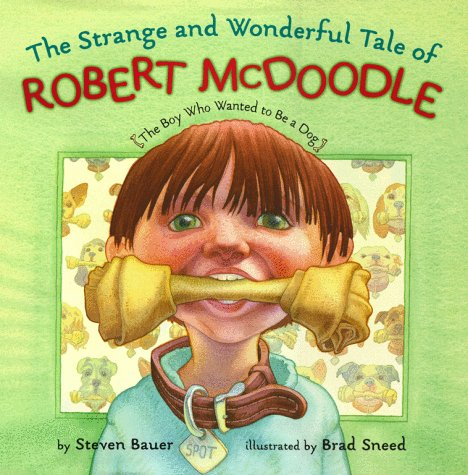 Strange and Wonderful Tale of Robert McDoodle by Steven Bauer