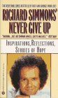 Richard Simmons Never Give Up: Inspirations, Reflections, Stories of Hope