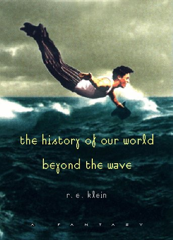The History of Our World Beyond the Wave: A Fantasy