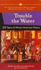 Trouble the Water: 250 Years of African American Poetry