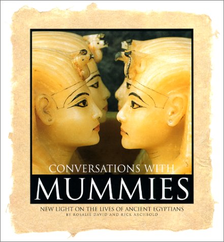 Conversations with Mummies by Rosalie David