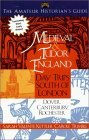 The Amateur Historians's Guide to Medieval and Tudor England by Sarah Valente Kettler
