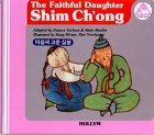 The Faithful Daughter Shim Chong the Little Frog Who Never Listened (Korean Folk Tales for Children, Vol 9) (Korean Folk Tales for Children, Vol 9)
