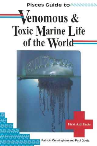 Pisces Guide to Venomous and Toxic Marine Life of the World