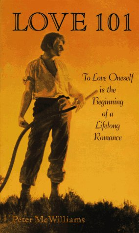 Love 101: To Love Oneself Is the Beginning of a Lifelong Romance