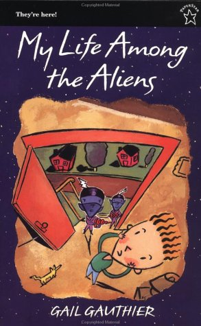 My Life among the Aliens by Gail Gauthier