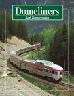 Domeliners: Yesterday's Trains of Tomorrow