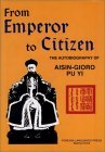 From Emperor To Citizen: The Autobiography Of Aisin Gioro Pu Yi
