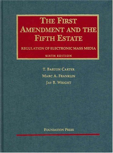 The First Amendment and the Fifth Estate: Regulation of Electronic Mass Media