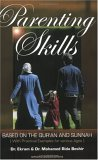 Parenting Skills: Based on the Quran and Sunnah, with Practical Examples for Various Ages