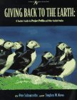 Giving Back to the Earth: An Activity Guide to Project Puffin and Other Wildlife Restoration Projects Around the World
