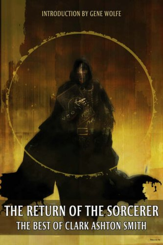 The Return Of The Sorcerer by Clark Ashton Smith
