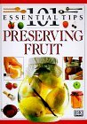 101 Essential Tips: Preserving Fruit