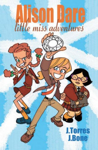 The Collected Alison Dare, Little Miss Adventures by J. Torres