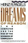 The Dreams of Reason by Heinz R. Pagels
