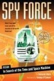 In Search of the Time and Space Machine (Spy Force, #1)