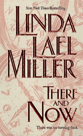 There and Now by Linda Lael Miller