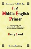 First Middle English Primer: Extracts from the Ancren Riwle and Ormulum with grammar and glossary