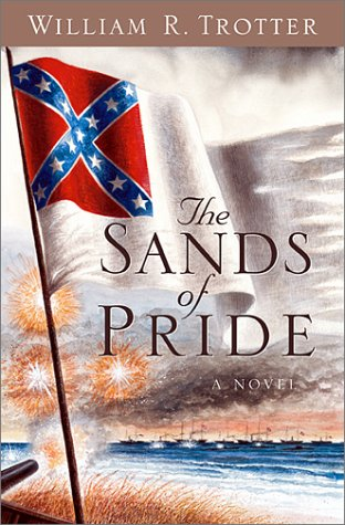 The Sands of Pride by William R. Trotter