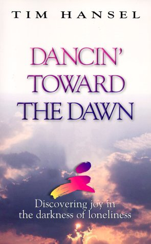 Dancin' Toward The Dawn by Tim Hansel