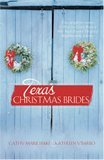 Texas Christmas Brides: Two Delightful Stories of New-To-Town Women Who Each Become Targets of Matchmaking Schemes