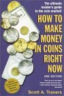 How to Make Money in Coins Right Now, 2nd Edition
