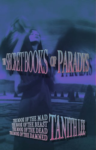 The Secret Books of Paradys by Tanith Lee