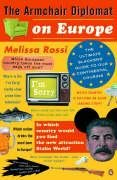 The Armchair Diplomat on Europe: The Ultimate Slackers' Guide to Our Continental Cousins. Melissa Rossi
