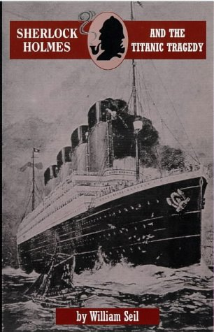 Sherlock Holmes and the Titanic Tragedy: A Case to Remember