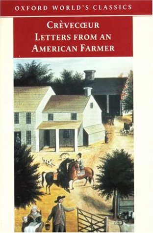 de crevecoeur letters from an american farmer Letters from an american farmer:1782 of 12 essays called letters from an american farmer letters from an american farmer by j hector st john de crevecoeur.